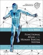 Functional Atlas of the Human Fascial System - Carla Stecco