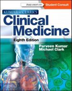 Kumar and Clark's Clinical Medicine : With STUDENTCONSULT Online Access: 8th edition, 2012