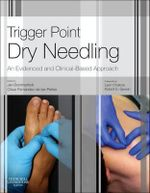 Trigger Point Dry Needling : An Evidence and Clinical-Based Approach - Jan Dommerholt