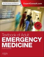 Textbook of Adult Emergency Medicine : Expert Consult - Online and Print - Peter Cameron