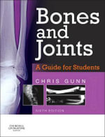 Bones and Joints : A Guide for Students - Chris Gunn