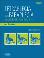 Tetraplegia and Paraplegia : A Guide for Physiotherapists - Ida Bromley