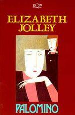 Palomino - Elizabeth Jolley