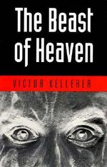 The Beast of Heaven - Victor Kelleher