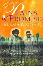 Plains of Promise : Black Australian Writers - Alexis Wright
