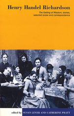 Henry Handel Richardson : UQP Australian Authors - Henry Handel Richardson