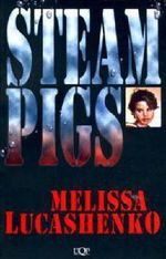 Steam Pigs : UQP Black Australian Writers - Melissa Lucashenko