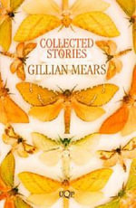 Collected Stories of Gillian Mears :  Collected Stories - Gillian Mears