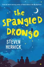 The Spangled Drongo : UQP Storybridge Ser. - Steven Herrick