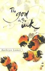 The God in the Ink - Kathryn Lomer