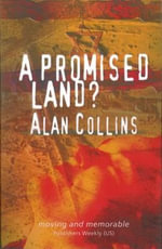 A Promised Land? : An Invitation to the Writings of Martin Luther - Alan Collins