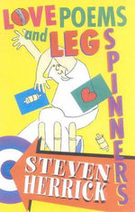 Love Poems & Leg Spinners :  A Month in the Life of Class 5b - Steven Herrick