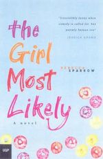 The Girl Most Likely - Rebecca Sparrow