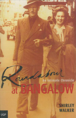 Roundabout at Bangalow : An Intimate Chronicle :  An Intimate Chronicle - Shirley Walker