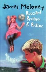 Buzzard Breath & Brains - James Moloney