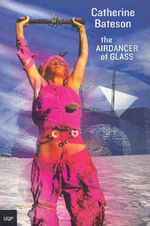 The Airdancer of Glass - Catherine Bateson