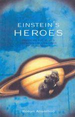 Einstein's Heroes - Robyn Arianrhod