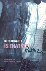 Is That You Ruthie? : UQP Black Australian Writers Ser. - Ruth Hegarty