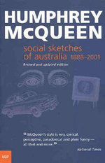 Social Sketches of Australia : 1888-2001 - Humphrey McQueen