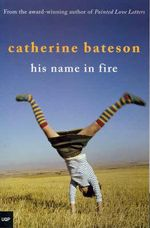 His Name in Fire - Catherine Bateson