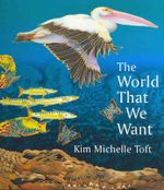 The World That We Want - Kim Michelle Toft