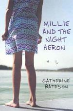 Millie and the Night Heron -  Bateson Catherine