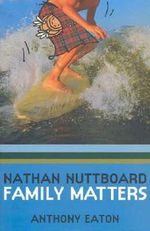 Nathan Nuttboard : Family Matters - Anthony Eaton