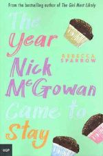 The Year Nick McGowan Came to Stay - Rebecca Sparrow