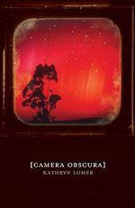Camera Obscura - Kathryn Lomer