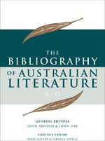 Bibliography of Australian Literature : Vol. 3 - John Arnold
