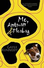 Me, Antman and Fleabag : The Autobiographies of Tex and Nelly Camfoo - Gayle Kennedy