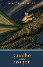 Kumiko and the Dragon : Kumiko and the Dragon Trilogy : Book 1 - Briony Stewart