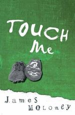Touch Me - James Moloney