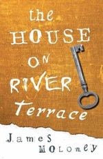 The House on River Terrace : Young Adult Fiction Series - James Moloney