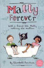 Matty Forever - Elizabeth Fensham