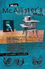 Miss McAllister's Ghost - Elizabeth Fensham