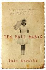 Ten Hail Marys : A Memoir :  A Memoir - Kate Howarth