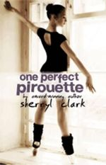 One Perfect Pirouette - Sherryl Clark