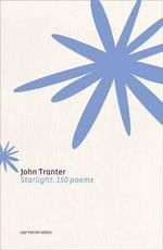 Starlight : 150 Poems - John Tranter