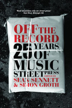 Off the Record :  30 Years of Music Street Press - Sean Sennett