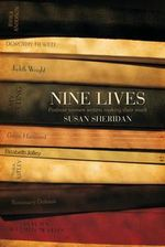 Nine Lives : Postwar Women Writers Making Their Mark - Susan Sheridan