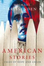 American Stories : Tales of Hope and Anger - Michael Brissenden