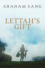 Lettah's Gift - Graham Lang