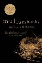 Mullumbimby : Longlisted for the 2014 Miles Franklin Award - Melissa Lucashenko