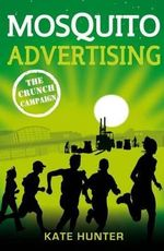 Mosquito Advertising : The Crunch Campaign - Kate Hunter