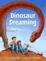 Dinosaur Dreaming - Justin D'Ath