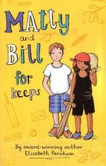 Matty and Bill for Keeps - Elizabeth Fensham