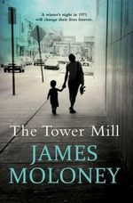 The Tower Mill - James Moloney