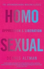 Homosexual : Oppression and Liberation - Dennis Altman