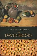 The Conversation - David Brooks